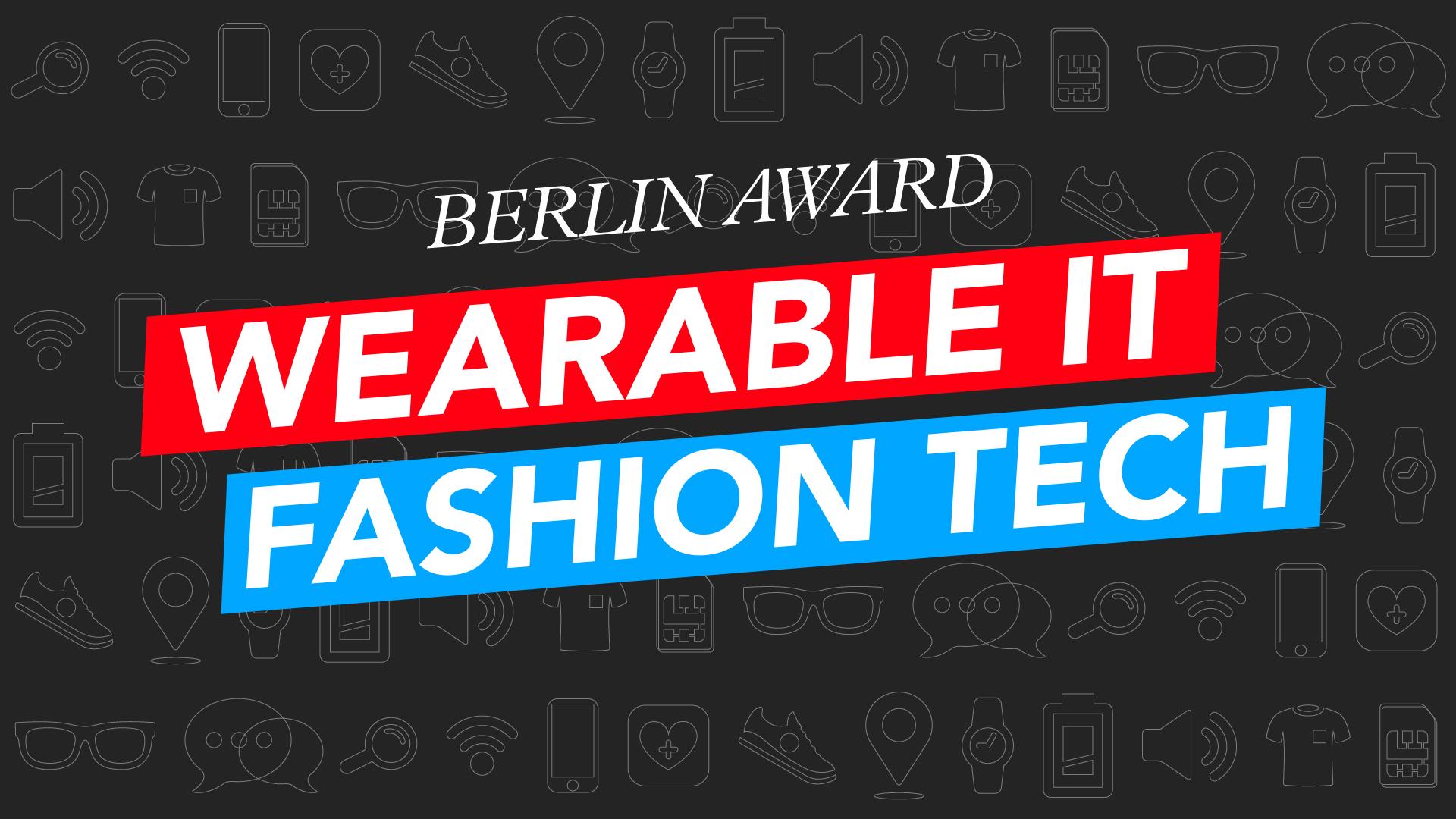 Wearable IT, Fashion Tech, Berlin